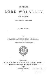 General Lord Wolseley (of Cairo): A Memoir