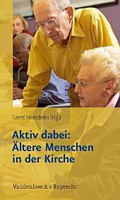 Aktiv dabei: Ältere Menschen in der Kirche