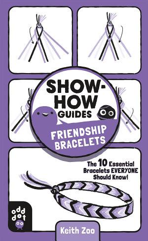 Show How Guides  Friendship Bracelets