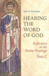 Hearing the Word of God: Reflections on the Sunday Readings Year C