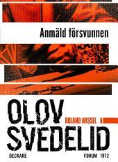 Anmäld försvunnen: En Roland Hassel-thriller