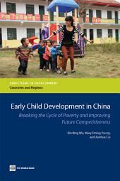 Early Child Development in China: Breaking the Cycle of Poverty and Improving Future Competitiveness