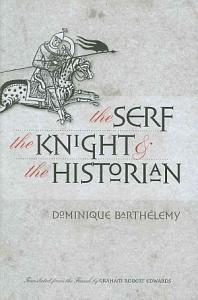 The Serf  the Knight  and the Historian Book