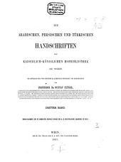 Die arabischen, persischen und türkischen Handschriften der Kaiserlich-Königlichen Hofbibliothek zu Wien: Band 3