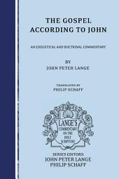 The Gospel according to John: an Exegetical and Doctrinal Commentary