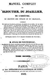Manuel complet du bijoutier, du jaoillier, de l'orfevre, du graveur sur métaux et du changeur: Volume2