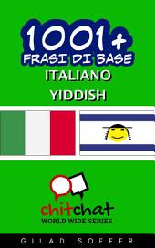 1001+ Frasi di Base Italiano - Yiddish