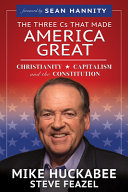 Download The Three CS That Made America Great  Christianity  Capitalism and the Constitution Book
