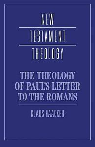 The Theology of Paul s Letter to the Romans PDF