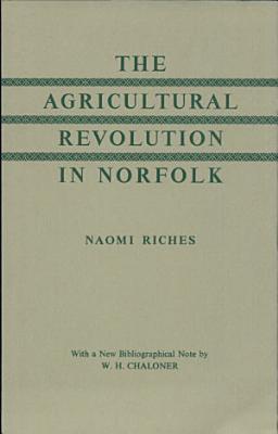 The Agricultural Revolution in Norfolk PDF