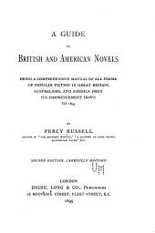 A Guide to British and American Novels: Being a Comprehensive Manual of All Forms of Popular Fiction in Great Britain, Australasia, and America from Its Commencement Down to 1894