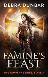 Famine's Feast: Templar Book IV