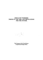 Displaced workers: trends in the 1980s and implications for the future