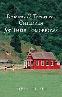 Raising   Teaching Children for Their Tomorrows PDF