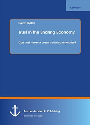 Trust in the Sharing Economy  Can trust make or break a sharing enterprise