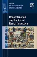 Reconstruction and the Arc of Racial  in Justice PDF