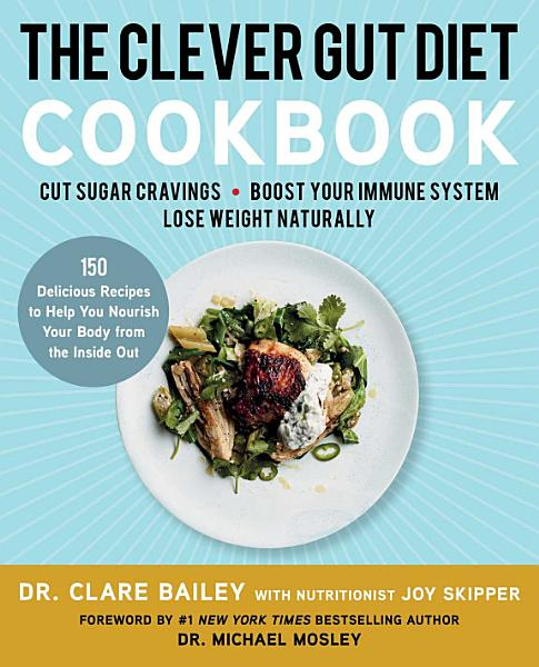 Download The Clever Gut Diet Cookbook Book