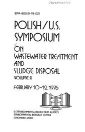 Polish/U.S. Symposium on Wastewater Treatment and Sludge Disposal, February 10-12, 1976: Volume 2