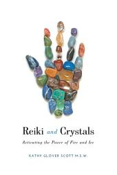 Reiki and Crystals: Activating the Power of Fire and Ice