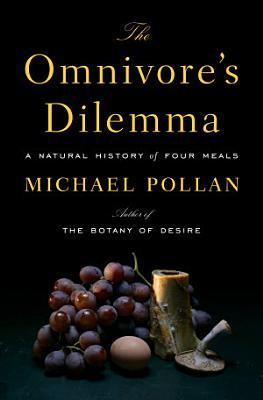 The Omnivore s Dilemma