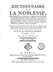 Dictionnaire de la noblesse, contenant les généalogies, l'histoire et la chronologie des familles nobles de France: Volume6