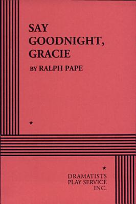 Say Goodnight  Gracie PDF
