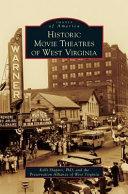 Historic Movie Theatres of West Virginia