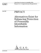 Privacy: Alternatives Exist for Enhancing Protection of Personally Identifiable Information