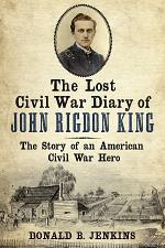 The Lost Civil War Diary of John Rigdon King