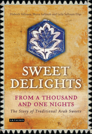 Sweet Delights from a Thousand and One Nights PDF
