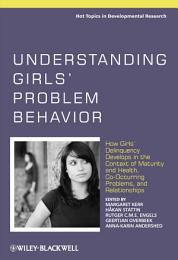 Understanding Girls' Problem Behavior