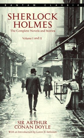 Sherlock Holmes  The Complete Novels and Stories  Volumes I and II PDF