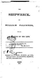 The Selector. Containing the Poetical Works of Gray, Goldsmith, Falconer & Sommerville: The shipwreck, by William Falconer, with a sketch of his life