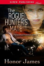 The Rogue Hunter's Mate [Paranormal Protection Unit 10]