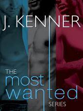 The Most Wanted Series 3-Book Bundle: Wanted, Heated, Ignited