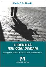 L identit   ieri oggi domani  Sviluppo e trasformazioni delle et   della vita PDF