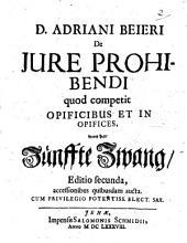 D. Adriani Beieri De Jure Prohibendi quod competit Opificibus Et In Opifices
