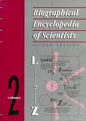 Biographical Encyclopedia of Scientists  Second Edition   2 Volume Set PDF