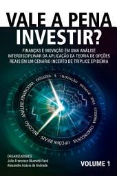 Vale a pena investir: Finanças e Inovação em uma Análise Interdisciplinar da Aplicação da Teoria de Opções Reais em um Cenário Incerto de Tríplice Epidemia