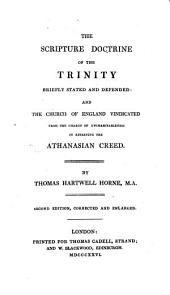 The Scripture Doctrine of the Trinity: Briefly Stated and Defended and the Church of England Vindicated from the Charge of Uncharitableness in Retaining the Athanasian Creed