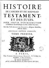 Histoire de l'Ancien et du Nouveau Testament, et des juifs: pour servir d'introduction à l'Histoire ecclesiastique de M. l'abbé Fleury, Volume1