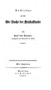 Versuch eines ABC-Buchs der Krystallkunde: Nachträge zu dem ABC-Buche der Krystallkunde. 2