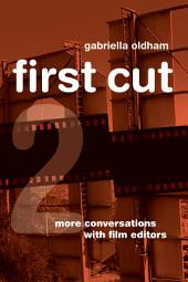 First Cut 2: More Conversations with Film Editors
