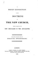 A brief exposition of the doctrine of the New Church  which is meant by the New Jerusalem in the Apocalypse  Translated from the Latin     Second edition PDF