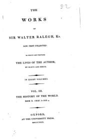 The Works of Sir Walter Ralegh, Kt: The history of the world