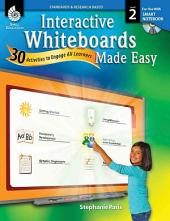 Interactive Whiteboards Made Easy, Level 2: 30 Activities to Engage All Learners