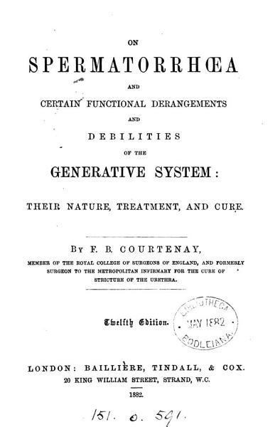 Download On Spermatorrhoea and Certain Functional Derangements and Debilities of the Generative System Book