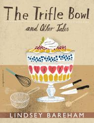 The Trifle Bowl And Other Tales Book PDF