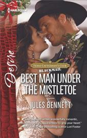 Best Man Under the Mistletoe: An Enemies to Lovers Romance