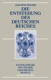 Die Entstehung des Deutschen Reiches: Ausgabe 3